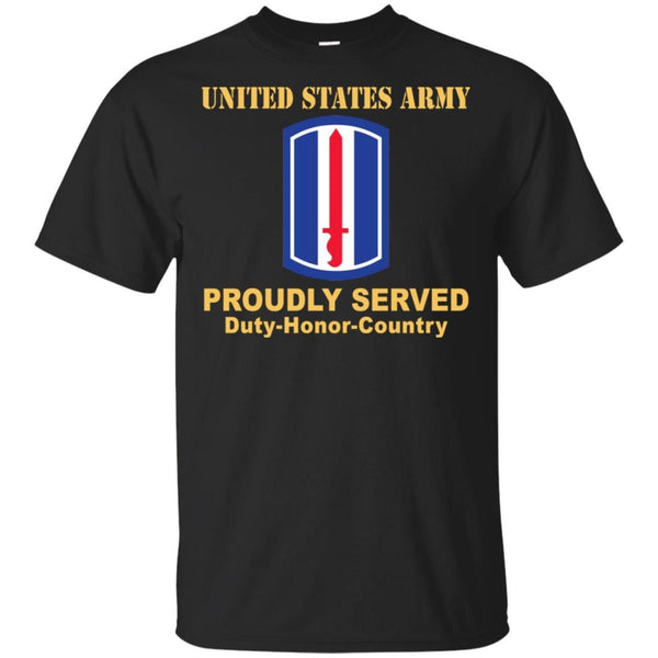US ARMY 193RD INFANTRY BRIGADE- Proudly Served T-Shirt On Front For Men