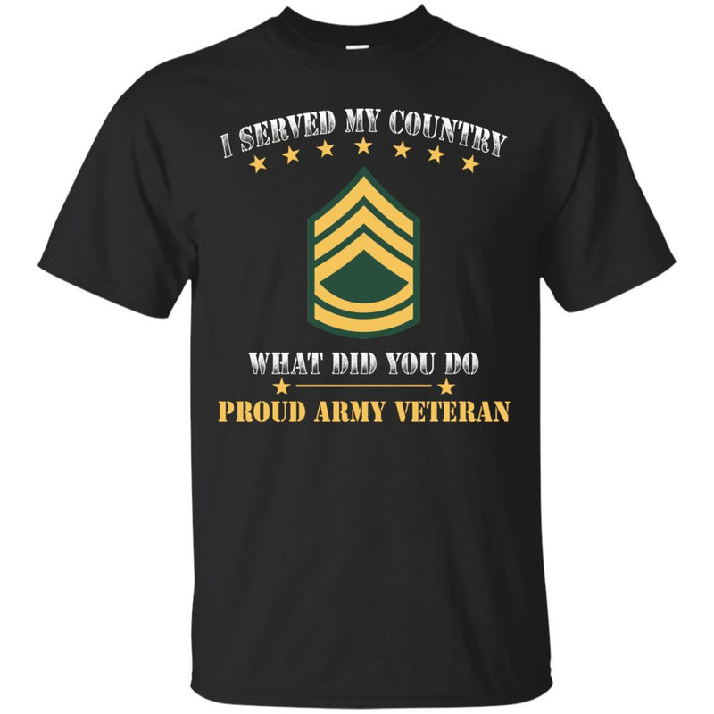 US Army E-7 Sergeant First Class E7 SFC Noncommissioned Officer Ranks Men Front T Shirt - Proud US Army Veteran