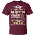 To My Son No Matter I Will Always Be There For You Veteran Dad T Shirt