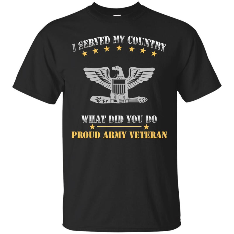 US Army O-6 Colonel O6 COL Field Officer Ranks Men Front T Shirt - Proud US Army Veteran