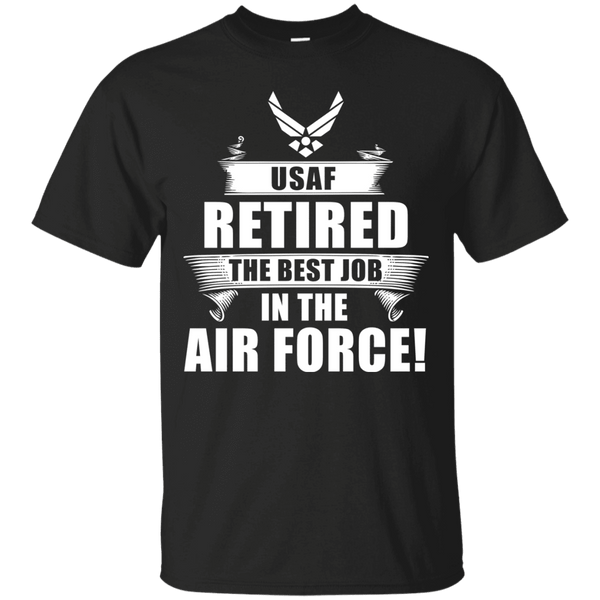 Retired The Best Job in The Air Force Front T Shirts