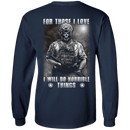 For Those I Love Veteran T Shirt