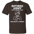 Retired Army Guess Who Ain't gotta Explain Men Front T Shirts