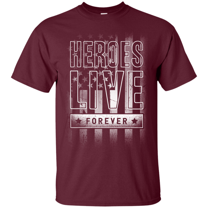 Heroes Live Forever T Shirt