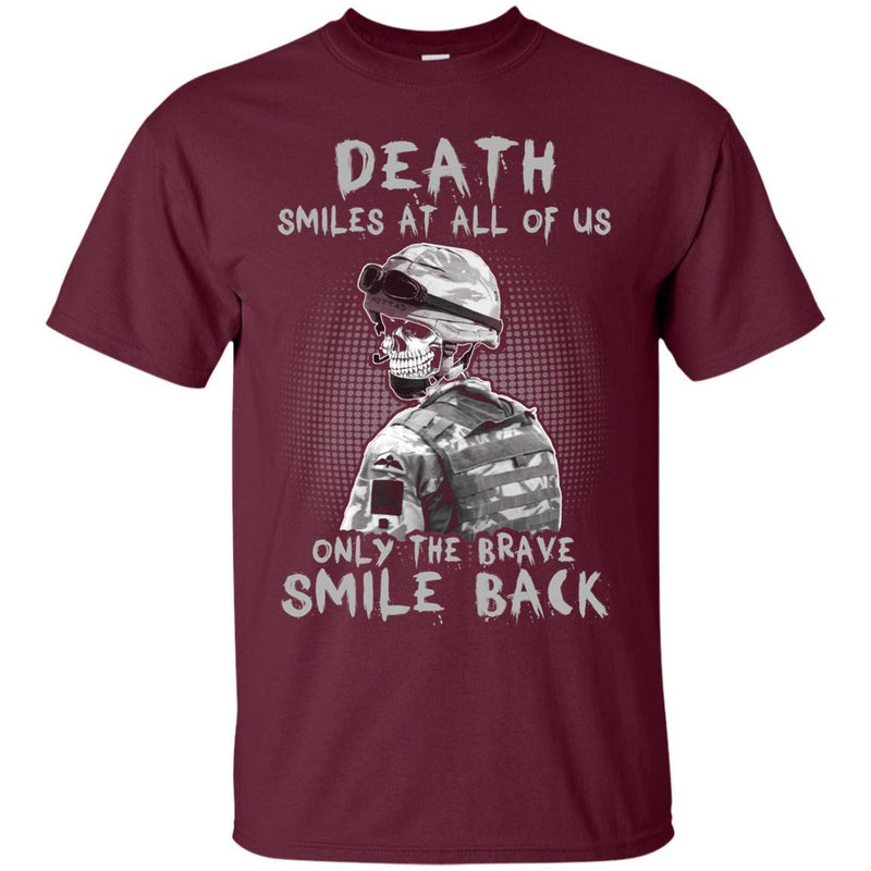 Death Smiles At All Of Us - Only the Brave Smiles Back Men T Shirt On Front
