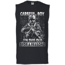 Careful Boy I Am This Old For A Reason T Shirt