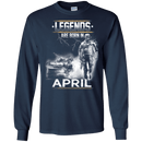 LEGENDS ARE BORN IN APRIL TSHIRT