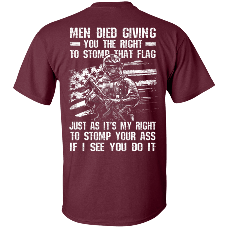 Veteran - Men Died Giving You The Right To Stomp That Flag T Shirt