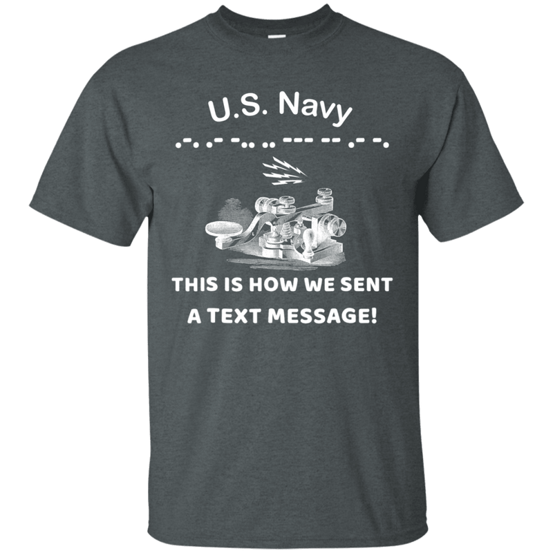 US Navy This is How We Sent a Text Message Men Front T Shirts