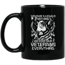 We Owe Our Veterans Everything Coffee Mug Black - Change Colour
