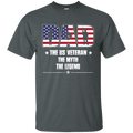 The US Veteran Legend Dad Front T Shirts