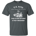 US Army This is How We Sent a Text Message Men Front T Shirts