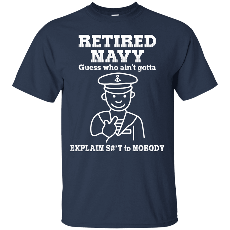 Retired Navy Guess Who Ain't gotta Explain Men Front T Shirts