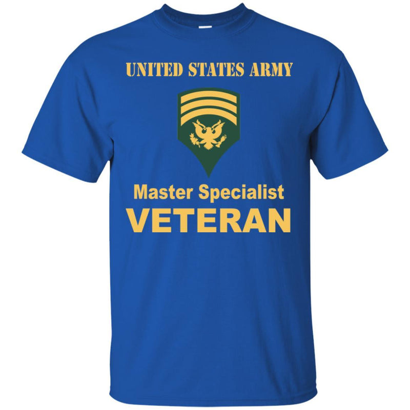US Army E-7 SPC E7 Specialist Master Specialist Veteran Men T Shirt On Front