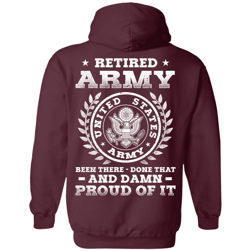 Retired Army Been There Done That And Damn Back T Shirts