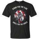 Stand For The Flag Kneel For The Cross T Shirt