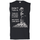 Don't Thank Me - Thank my Brothers Sisters T Shirts