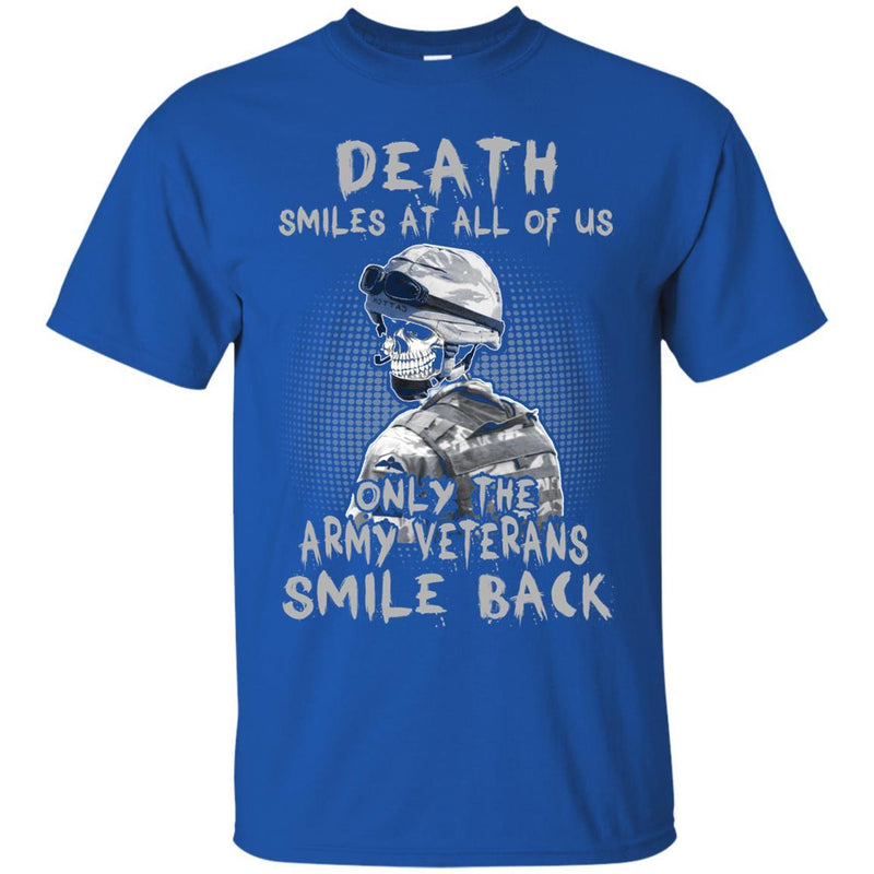 Death Smiles At All Of Us - Only The Army Veterans Smile Back Men T Shirt On Front