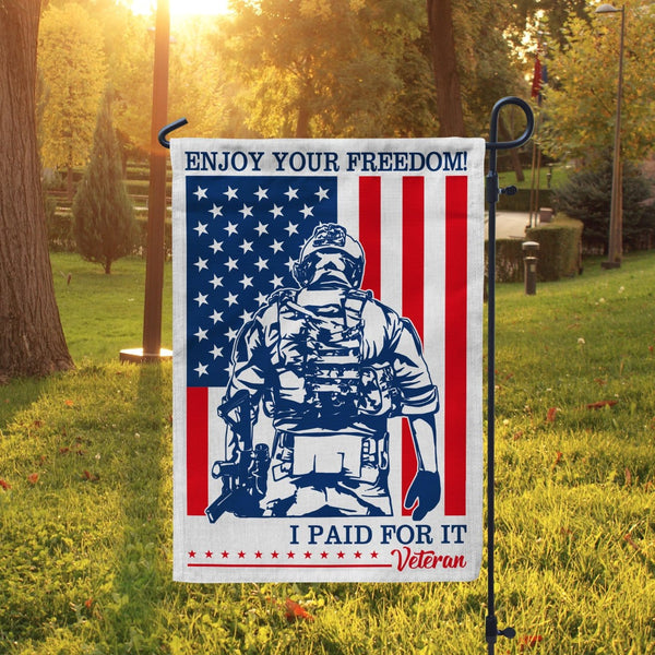 "Enjoy Your Freedom! I Paid For It Veteran Garden Flag 12"" x 18"""