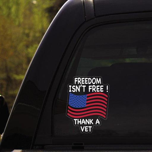 Freedom isn't free ! Thank a Vet Clear Stickers