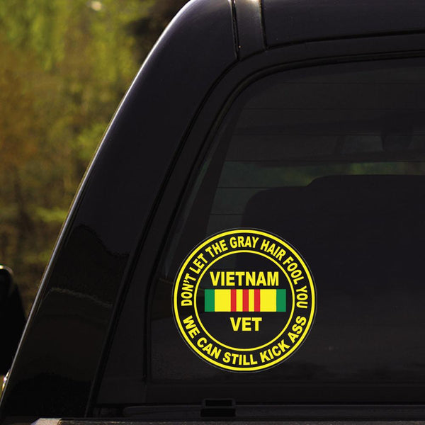 Don't Let The Gray Hair Fool You We Can Still Kick Ass VietNam Veteran Clear Stickers