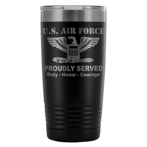 US Air Force O-6 Colonel Col O6 Field Officer Proudly Served - 20 Oz Ounce Vacuum Tumbler
