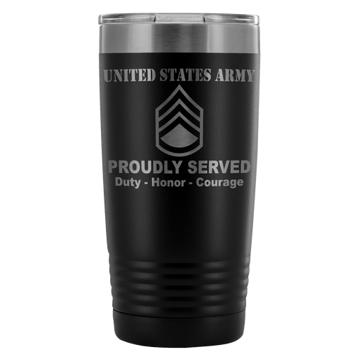 US Army E-6 Staff Sergeant E6 SSG Noncommissioned Officer Proudly Served - 20 Oz Ounce Vacuum Tumbler