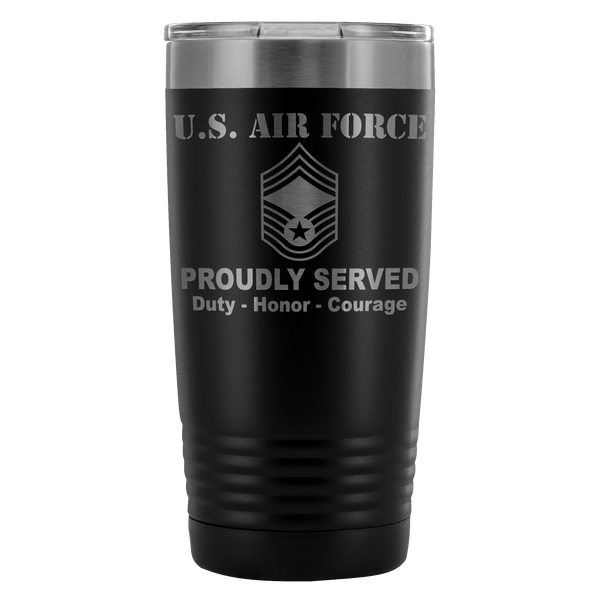 US Air Force E-9 Chief Master Sergeant CMSgt E9 Noncommissioned Officer Proudly Served - 20 Oz Ounce Vacuum Tumbler