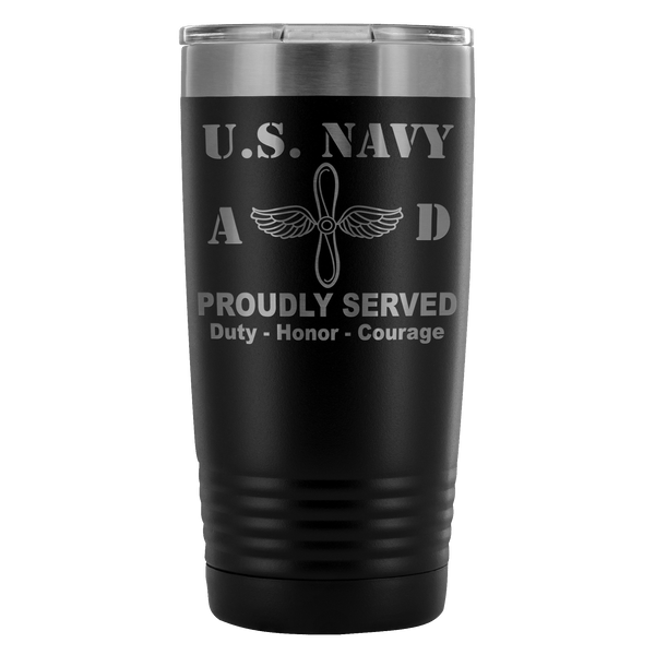 U.S Navy Aviation Machinist's Mate Navy AD Proudly Served - 20 Oz Ounce Vacuum Tumbler