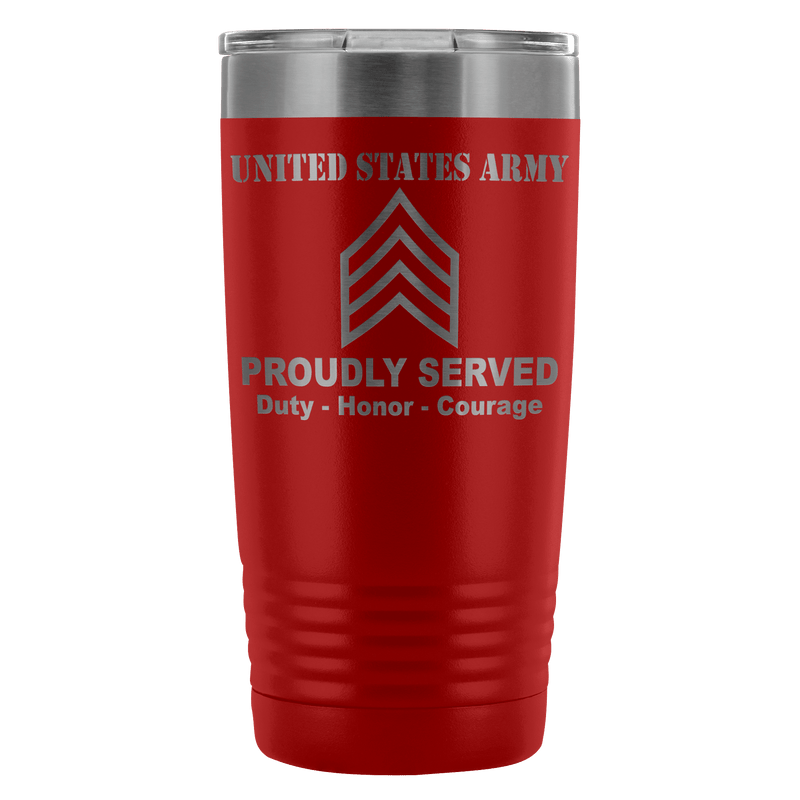 US Army E-5 Sergeant E5 SGT Noncommissioned Officer Proudly Served - 20 Oz Ounce Vacuum Tumbler