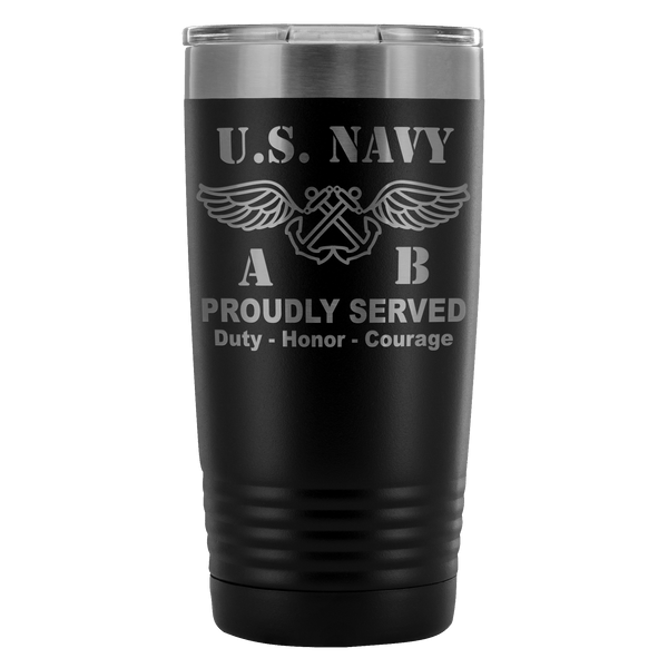 U.S Navy Aviation Boatswain's Mate Navy AB Proudly Served - 20 Oz Ounce Vacuum Tumbler