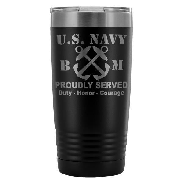 U.S Navy Boatswain's Mate Navy BM Proudly Served - 20 Oz Ounce Vacuum Tumbler