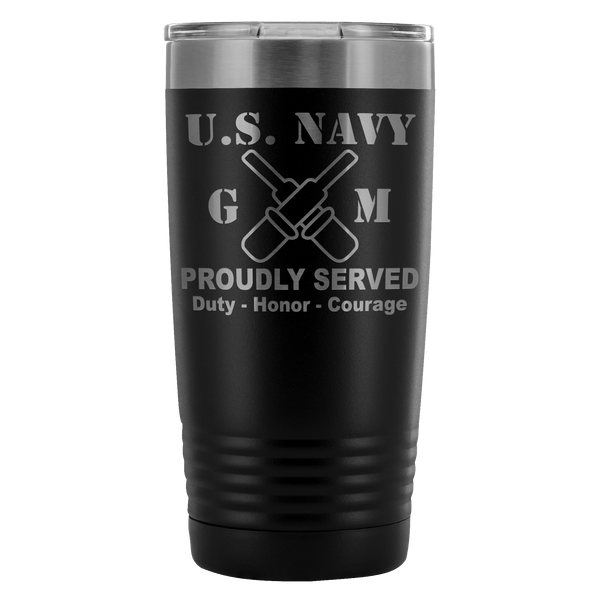 U.S Navy Gunner's Mate Navy GM Proudly Served - 20 Oz Ounce Vacuum Tumbler