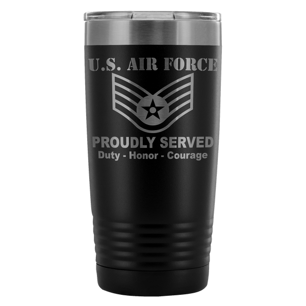 US Air Force E-5 Staff Sergeant SSgt E5 Noncommissioned Officer Proudly Served - 20 Oz Ounce Vacuum Tumbler