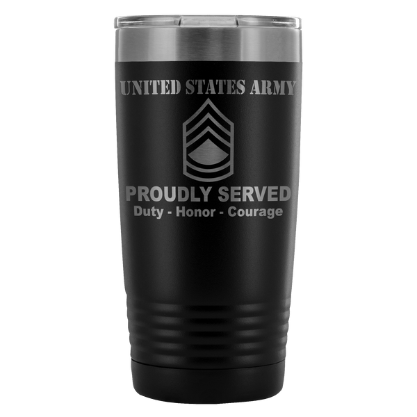 US Army E-7 Sergeant First Class E7 SFC Noncommissioned Officer Proudly Served - 20 Oz Ounce Vacuum Tumbler