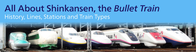 All about Shinkansen, the Bullet train