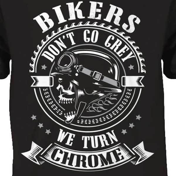 Bikers Don't Go Grey T-Shirt - Blown Biker - 1