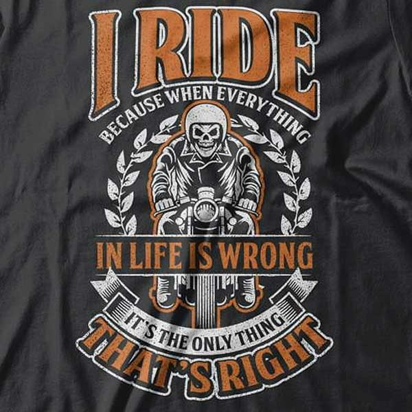 I Ride T-Shirt (Front Print) - Blown Biker - 1