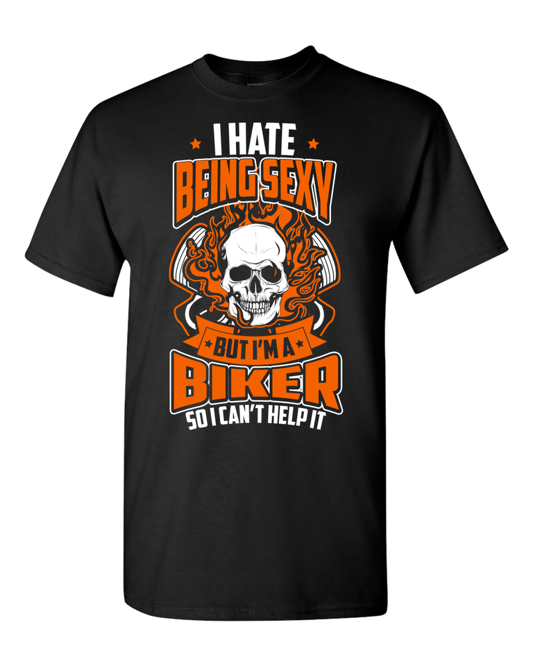 I Hate Being Sexy T-Shirt (Front Print) - Blown Biker - 2