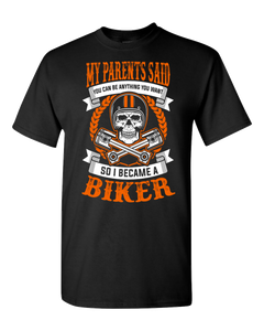 My Parents Said T-Shirt (Front Print) - Blown Biker - 2