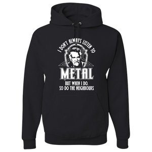 I Don't Always Listen To Metal Hoody - Blown Biker - 1