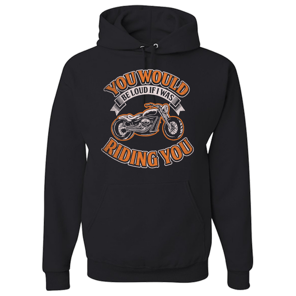 You'd Be Loud Hoody (Front Print) - Blown Biker - 2
