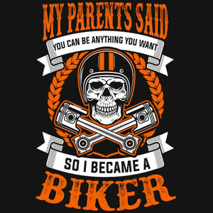 My Parents Said Hoody (Front Print) - Blown Biker - 1