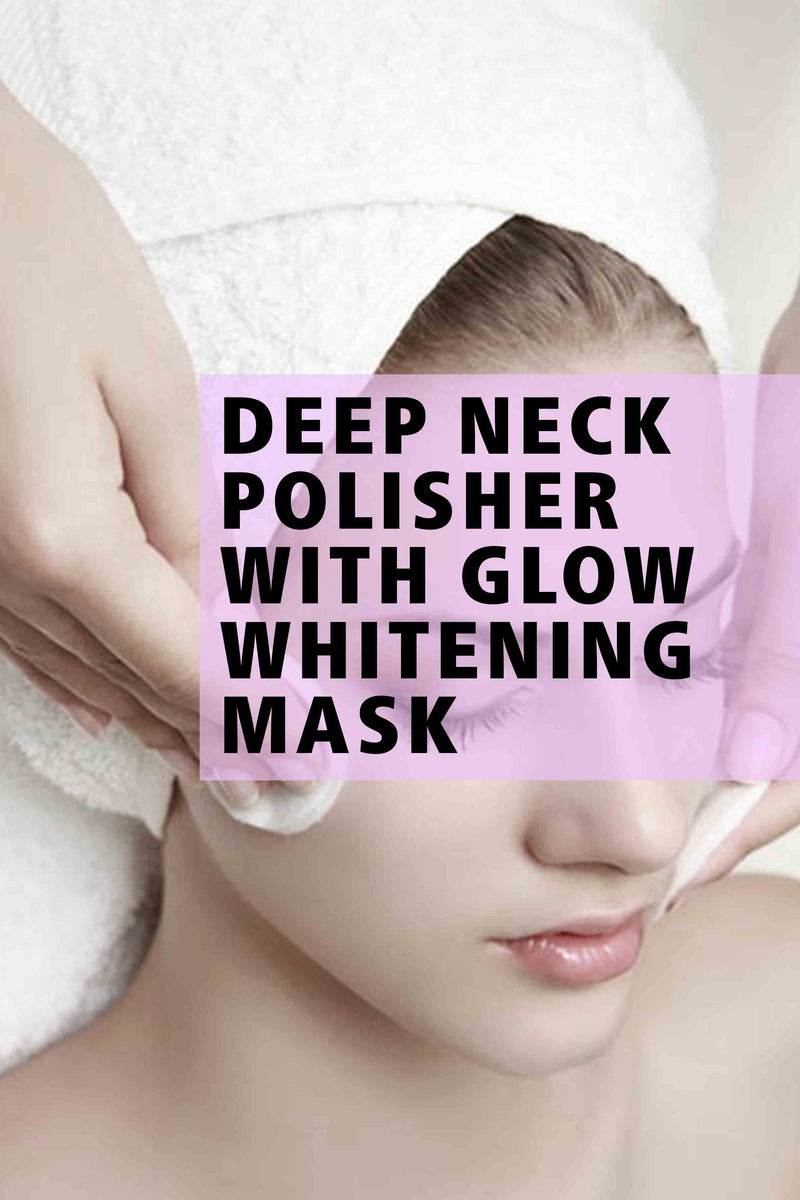 Deep Neck Polisher With Glow Whitening Mask