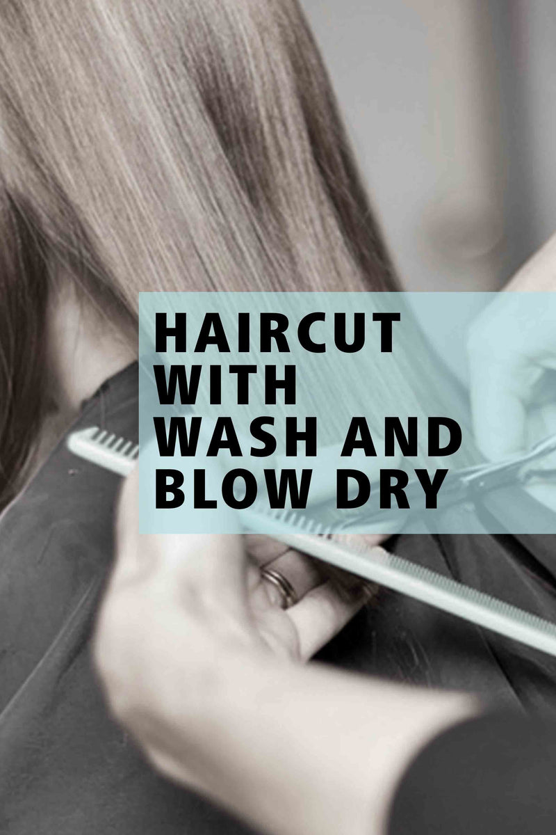 Haircut With Wash And Blow Dry