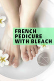 French Pedicure With Bleach