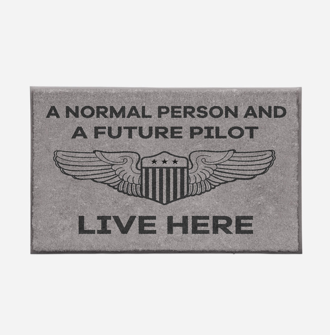 A Normal Person and a FUTURE PILOT Live Here Designed Door Mats Aviation Shop