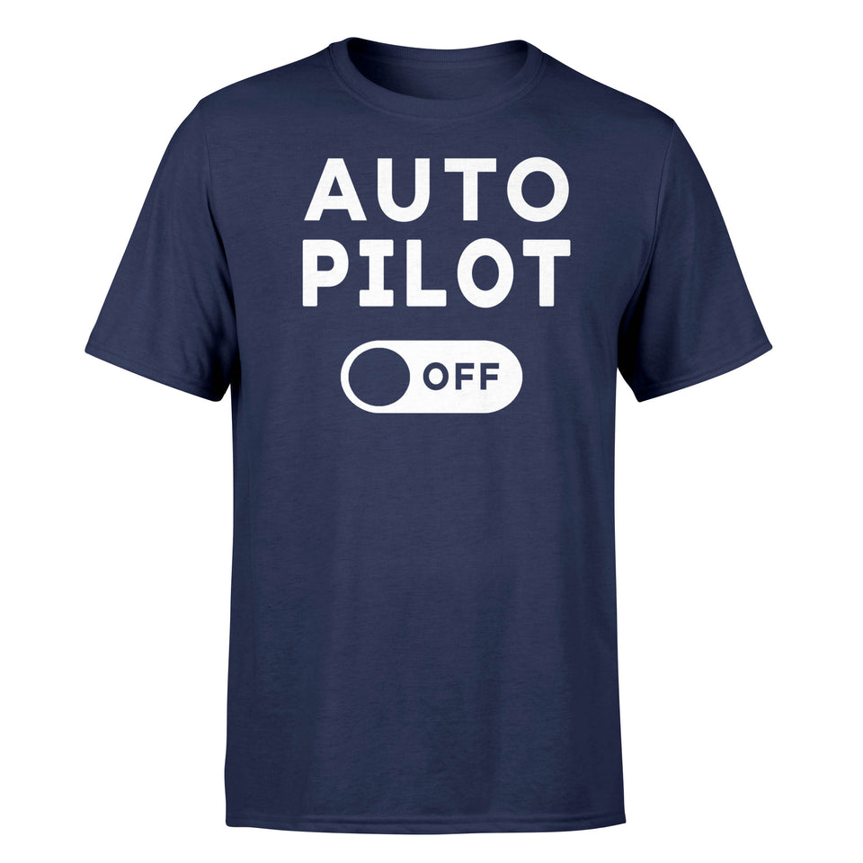 Auto Pilot Off Designed T-Shirts