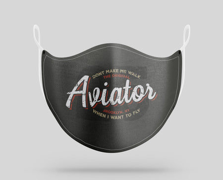 Aviator - Dont Make Me Walk Designed Face Masks