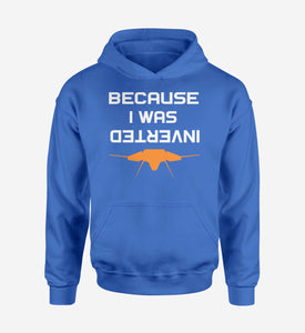 Because I was Inverted Designed Hoodies